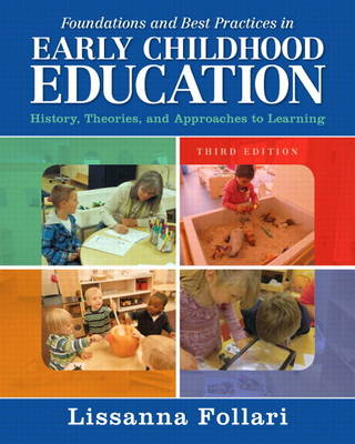 Foundations and Best Practices in Early Childhood Education: History, Theories, and Approaches to Learning with Enhanced Pearson eText -- Access Card Package