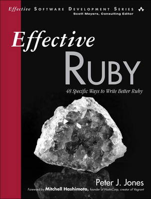 Effective Ruby: 48 Specific Ways to Write Better Ruby (Paperback)