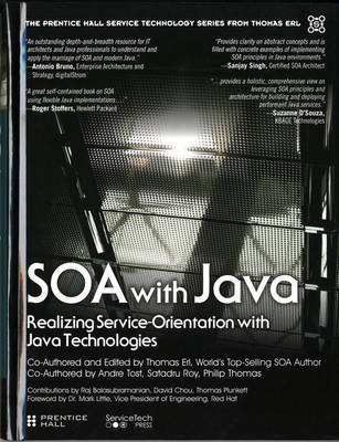 SOA with Java: Realizing Service-Orientation with Java Technologies (Hardback)