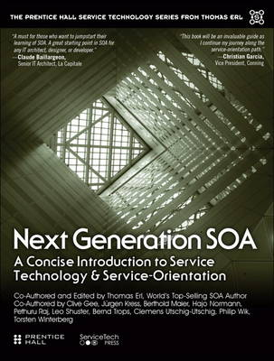 Next Generation SOA: A Concise Introduction to Service Technology & Service-Orientation (Paperback)