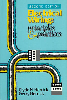 Electrical Wiring: Principles and Practices (Hardback)
