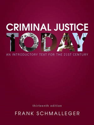 Criminal Justice Today: An Introductory Text for the 21st Century Plus MyCJLab with Pearson eText -- Access Card Package