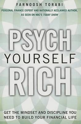 Psych Yourself Rich: Get the Mindset and Discipline You Need to Build Your Financial Life (paperback) (Paperback)
