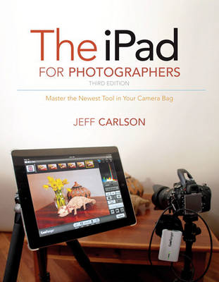 The iPad for Photographers: Master the Newest Tool in Your Camera Bag (Paperback)