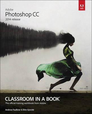 Adobe Photoshop CC Classroom in a Book (2014 release)