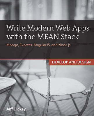 Write Modern Web Apps with the MEAN Stack: Mongo, Express, AngularJS, and Node.js (Paperback)