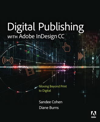 Digital Publishing with Adobe InDesign CC: Moving Beyond Print to Digital (Paperback)