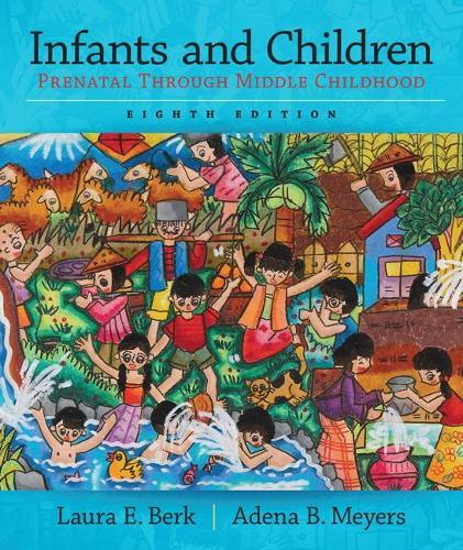 Infants and Children: Prenatal Through Middle Childhood (Paperback)