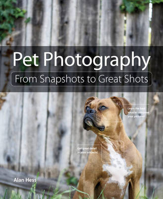 Pet Photography: From Snapshots to Great Shots (Paperback)