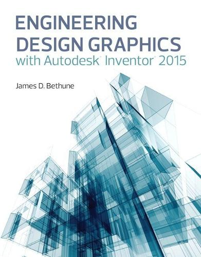 Engineering Design Graphics with Autodesk (R) Inventor (R) 2015 (Paperback)