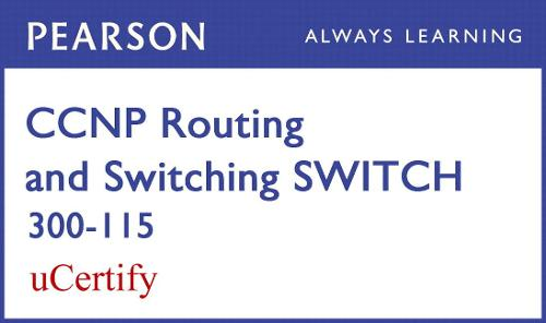 Cover CCNP R&S SWITCH 300-115 Pearson uCertify Course Student Access Card