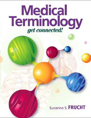 Medical Terminology: Get Connected! PLUS MyMedicalTerminologyLab with Pearson eText -- Access Card Package