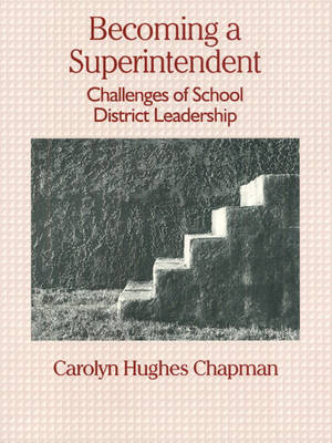 Becoming a Superintendent: Challenges of School District Leadership (Paperback)