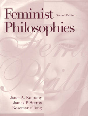 Feminist Philosophies: Problems, Theories, and Applications (Paperback)