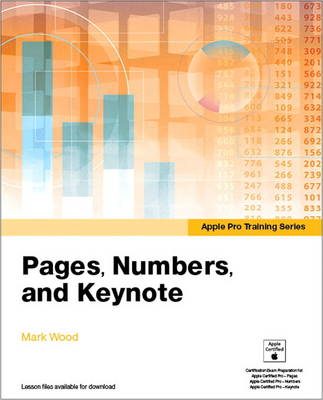 Apple Pro Training Series: Pages, Numbers, and Keynote - Apple Pro Training (Paperback)