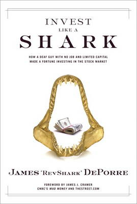 Invest Like a Shark: How a Deaf Guy with No Job and Limited Capital Made a Fortune Investing in the Stock Market (Paperback)