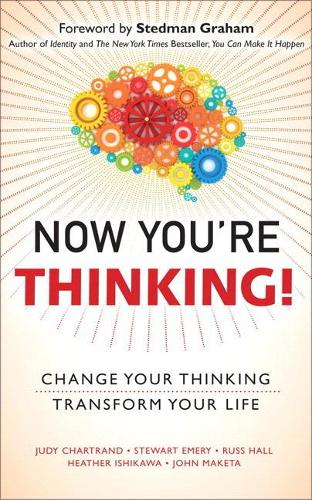 Now You're Thinking!: Change Your Thinking... Transform Your Life (paperback) (Paperback)
