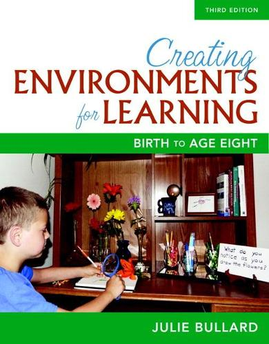 Creating Environments for Learning: Birth to Age Eight (Paperback)
