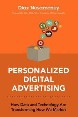 Personalized Digital Advertising: How Data and Technology Are Transforming How We Market (paperback) (Hardback)