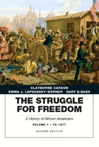 Struggle for Freedom: A History of African Americans, The, Volume 1 to 1877A History of African Americans (Paperback)