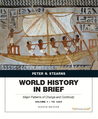 World History in Brief: Major Patterns of Change and Continuity, Volume 1: To 1450 (Paperback)
