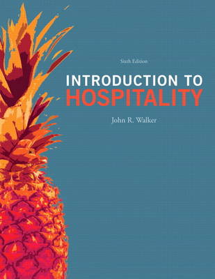 Introduction to Hospitality and Plus MyHospitalityLab with Pearson eText -- Access Card Package (Hardback)