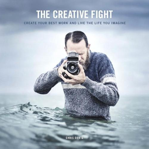 Creative Fight, The: Create Your Best Work and Live the Life You Imagine (Paperback)
