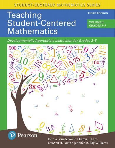 Teaching Student-Centered Mathematics: Developmentally Appropriate Instruction for Grades 3-5 (Volume II) (Paperback)