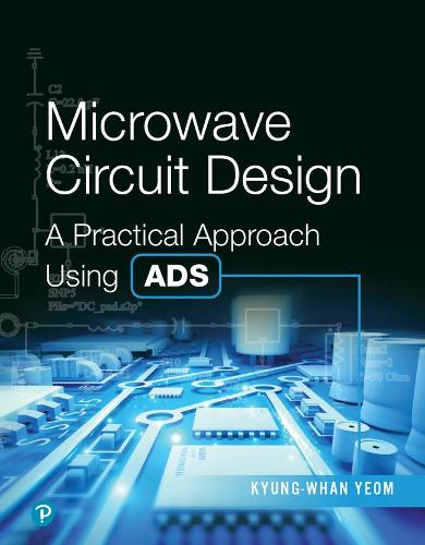 Microwave Circuit Design: A Practical Approach Using ADS (Hardback)