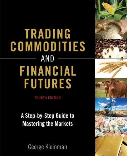 Trading Commodities and Financial Futures: A Step-by-Step Guide to Mastering the Markets (paperback) (Paperback)