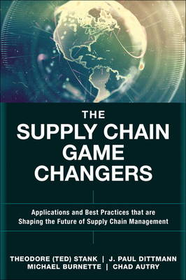 The Supply Chain Game Changers: Applications and Best Practices that are Shaping the Future of Supply Chain Management (Hardback)