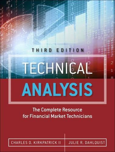 Technical Analysis: The Complete Resource for Financial Market Technicians (Hardback)