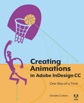 Creating Animations in Adobe InDesign CC One Step at a Time (Paperback)