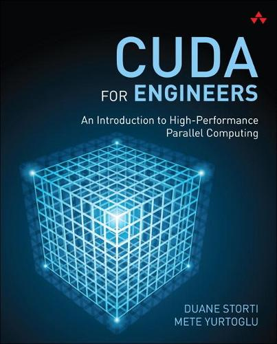 CUDA for Engineers: An Introduction to High-Performance Parallel Computing (Paperback)