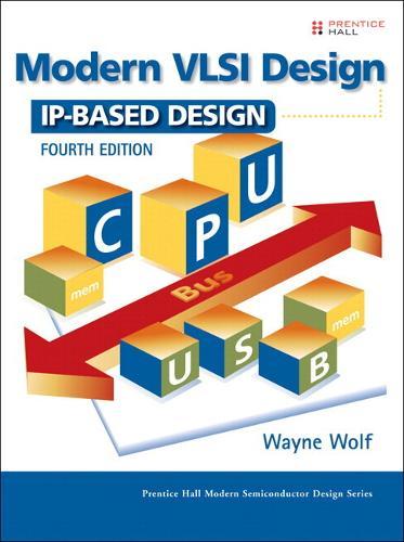 Modern VLSI Design: IP-Based Design (paperback) (Paperback)