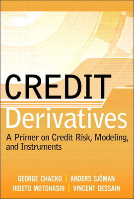 Credit Derivatives: A Primer on Credit Risk, Modeling, and Instruments (paperback) (Paperback)