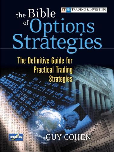 The bible of options strategies by guy cohen