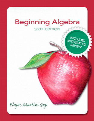 Beginning Algebra Plus NEW Integrated Review MyMathLab and Worksheets-Access Card Package (Hardback)