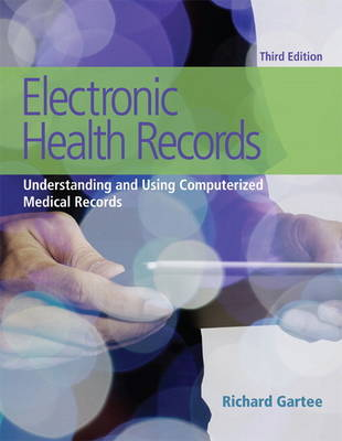 Electronic Health Records: Understanding and Using Computerized Medical Records (Paperback)