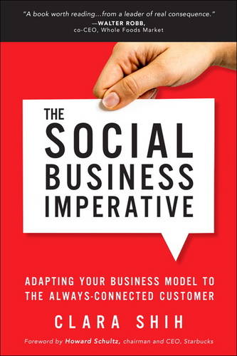 The Social Business Imperative: Adapting Your Business Model to the Always-Connected Customer (Paperback)