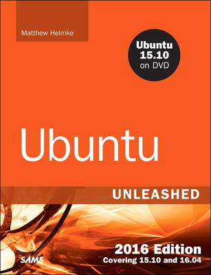 Ubuntu Unleashed 2016 Edition: Covering 15.10 and 16.04