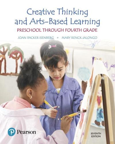 Creative Thinking and Arts-Based Learning: Preschool Through Fourth Grade, with Enhanced Pearson eText -- Access Card Package (Paperback)