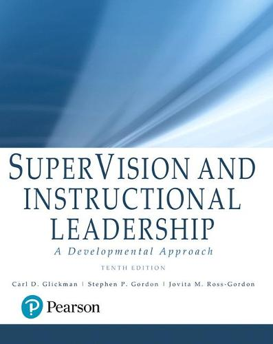SuperVision and Instructional Leadership: A Developmental Approach, with Enhanced Pearson eText -- Access Card Package (Hardback)