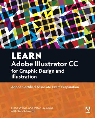 Learn Adobe Illustrator CC for Graphic Design and Illustration: Adobe Certified Associate Exam Preparation (Paperback)