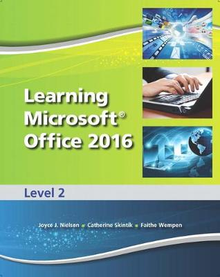 Learning Microsoft Office 2016 Level 2 -- CTE/School (Hardback)