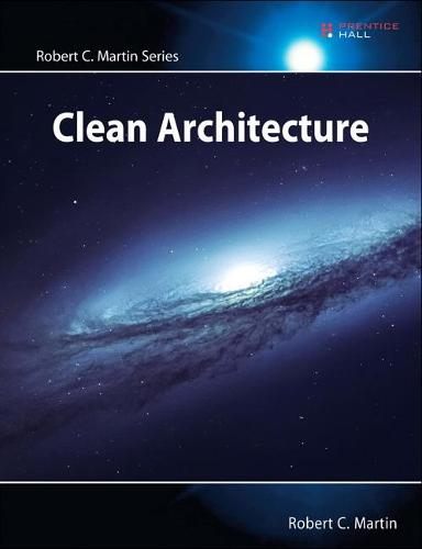 Clean Architecture: A Craftsman's Guide to Software Structure and Design - Robert C. Martin Series (Paperback)