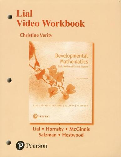 Lial Video Workbook for Developmental Mathematics: Basic Mathematics and Algebra (Paperback)