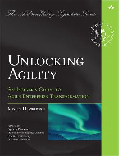 Unlocking Agility: An Insider's Guide to Agile Enterprise Transformation (Paperback)