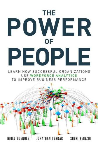 The Power of People: Learn How Successful Organizations Use Workforce Analytics To Improve Business Performance (Hardback)