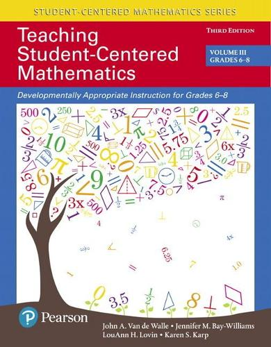 Teaching Student-Centered Mathematics: Developmentally Appropriate Instruction for Grades 6-8 (Volume III) (Paperback)